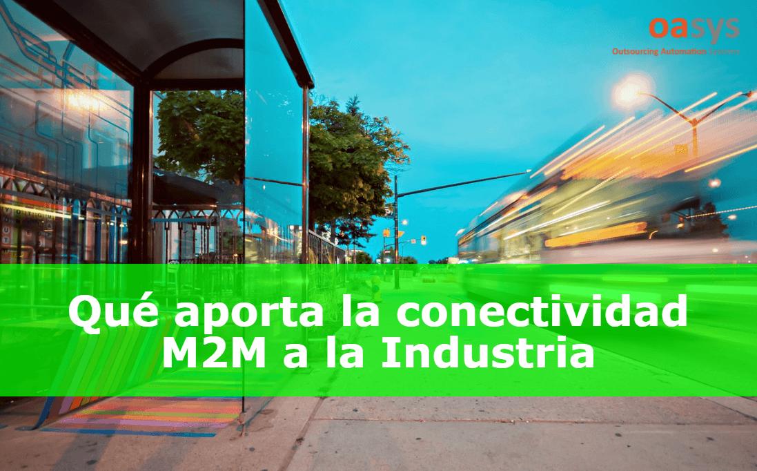 Qué son las soluciones de conectividad M2M en la Industria