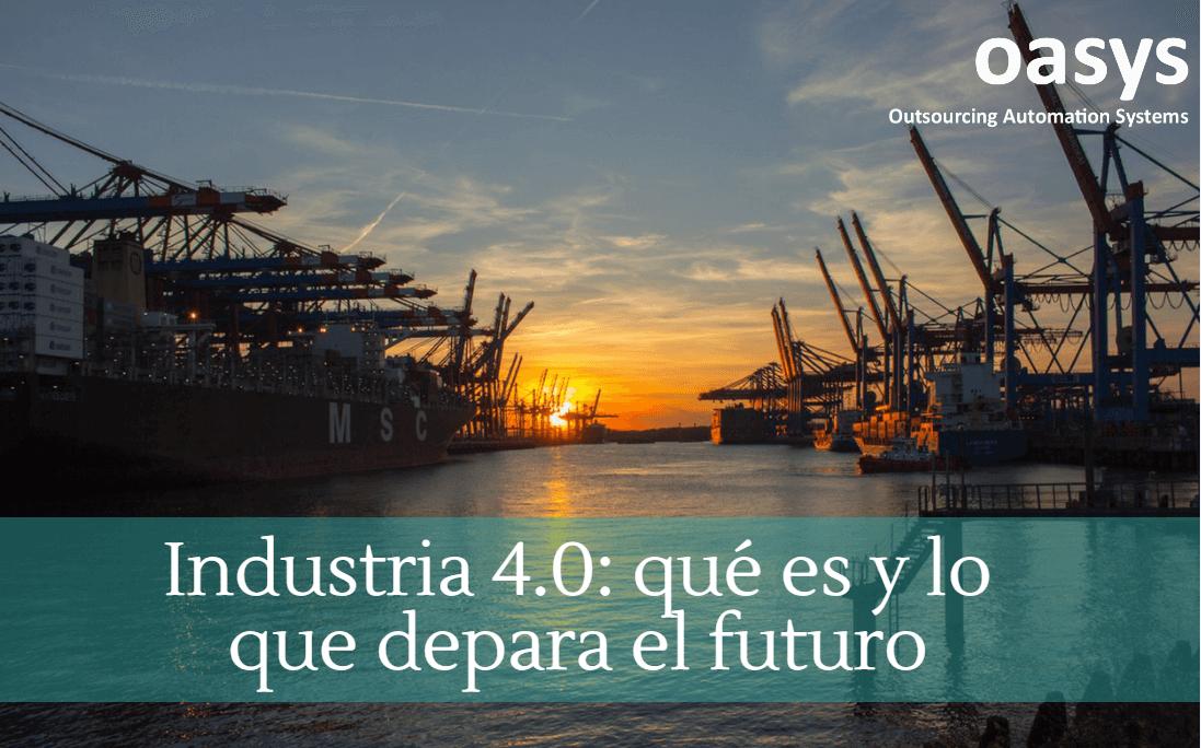 Qué es la Industria 4.0 y las implicaciones que tiene para el futuro
