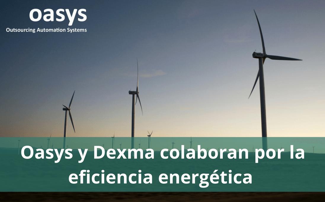Acuerdo de colaboración Dexma y Oasys en Eficiencia Energética