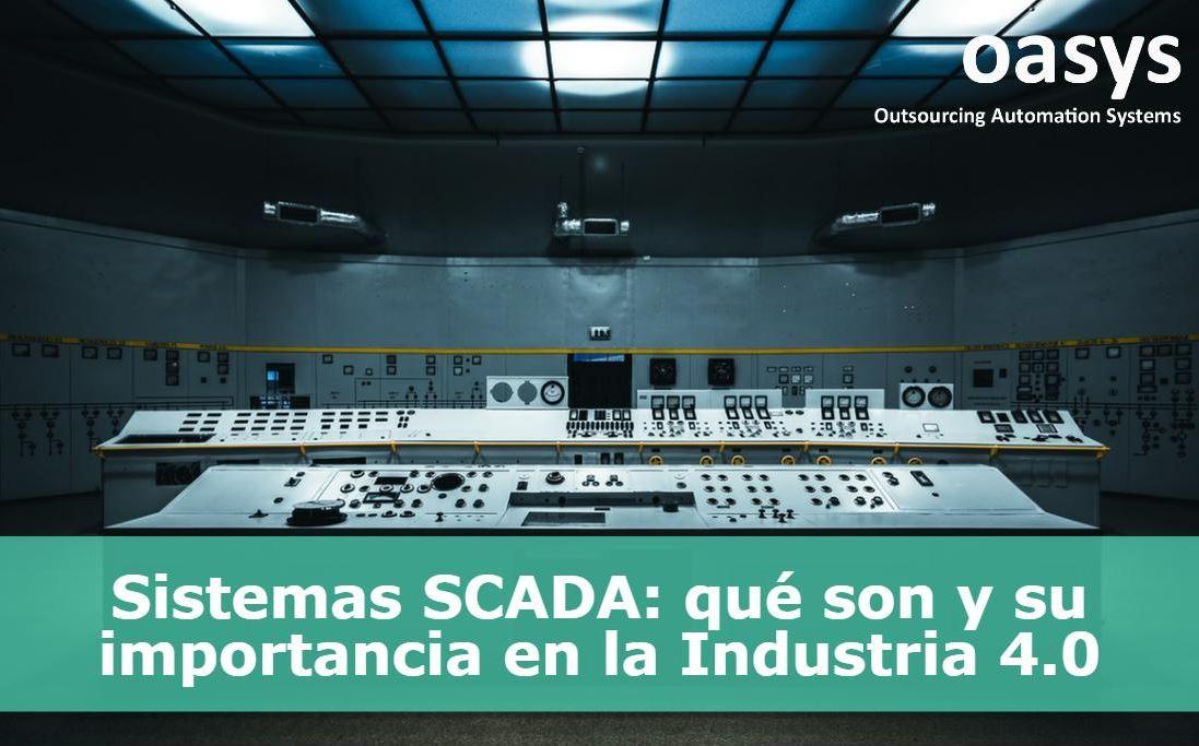 Qué son los sistemas SCADA | OASYS