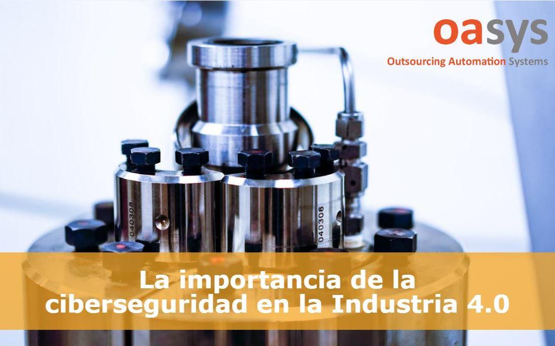 Importancia de la Ciberseguridad en la Industria 4.0