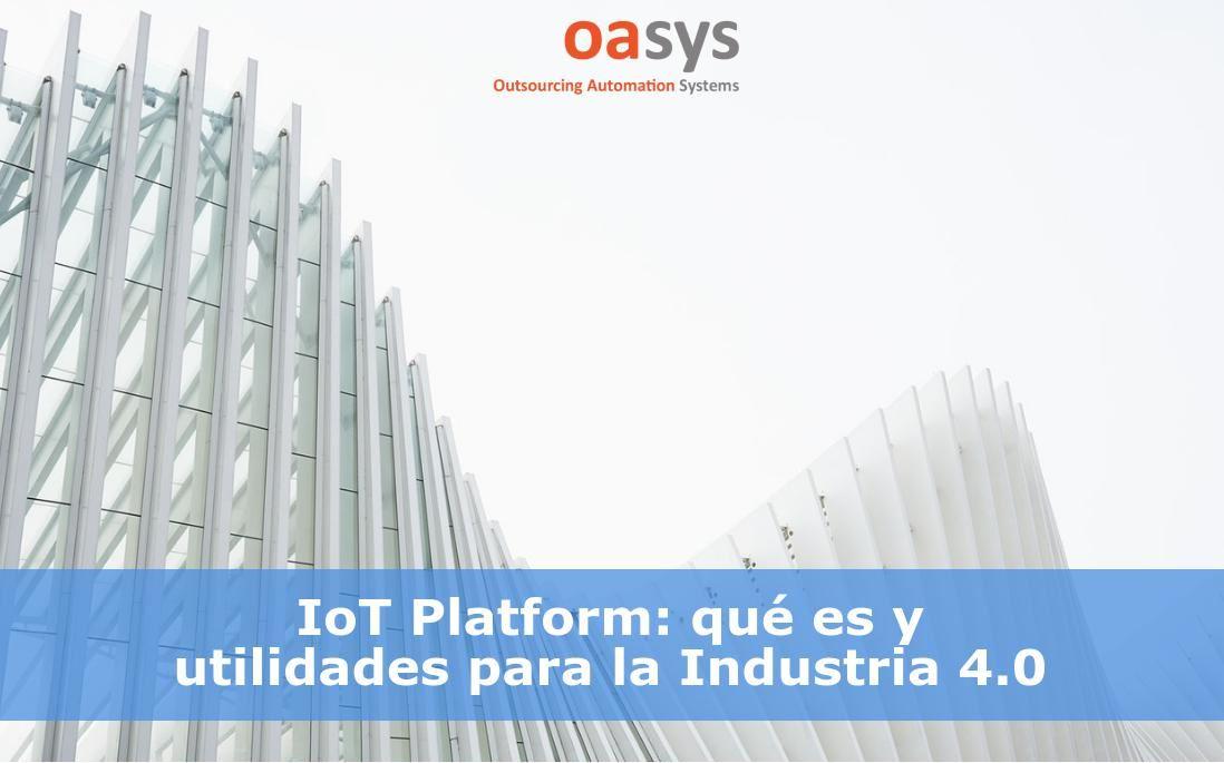 IoT Platform, una de las soluciones de Oasys