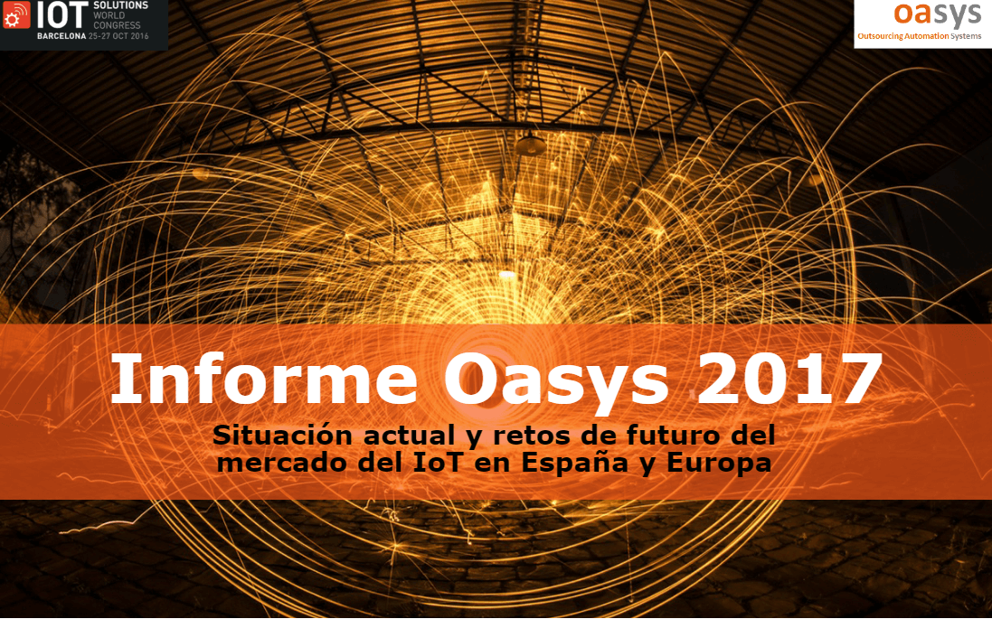 Informe Oasys 2017 sobre el mercado IoT en España y Europa