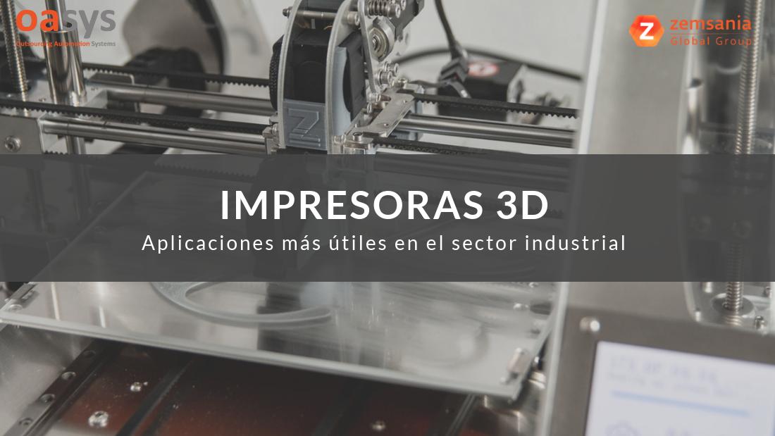Las aplicaciones más útiles de las impresoras 3D