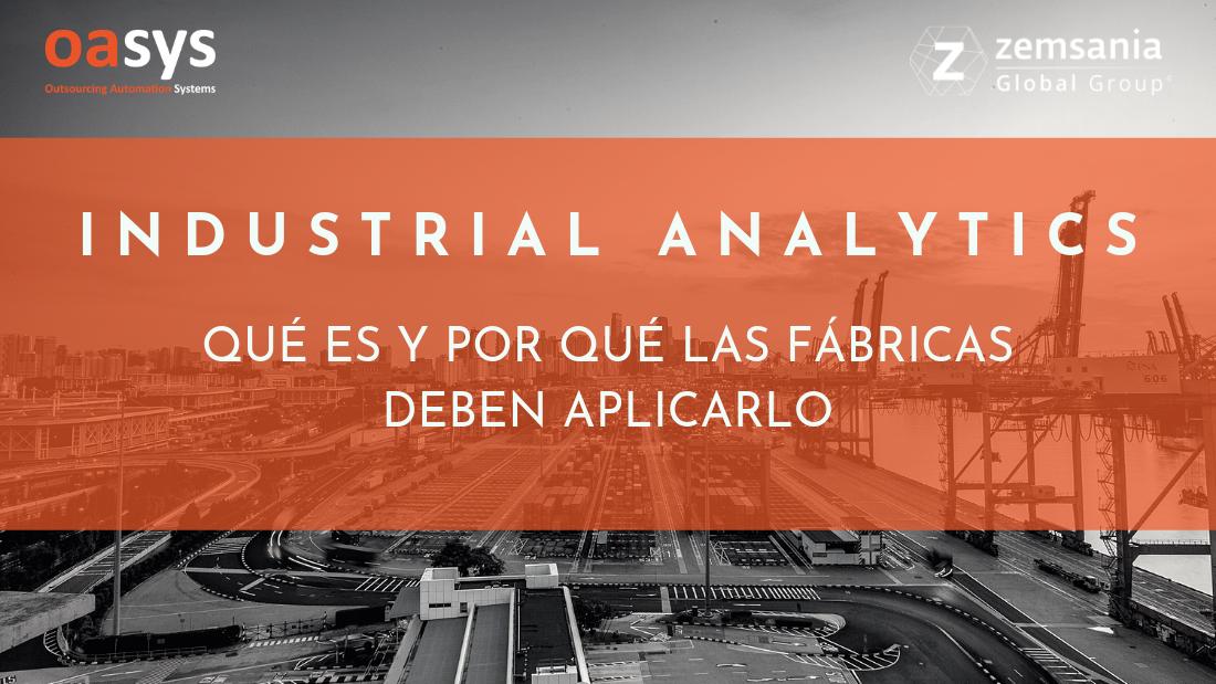 Industrial Analytics: ¿Qué es y por qué las fábricas deben aplicarlo?