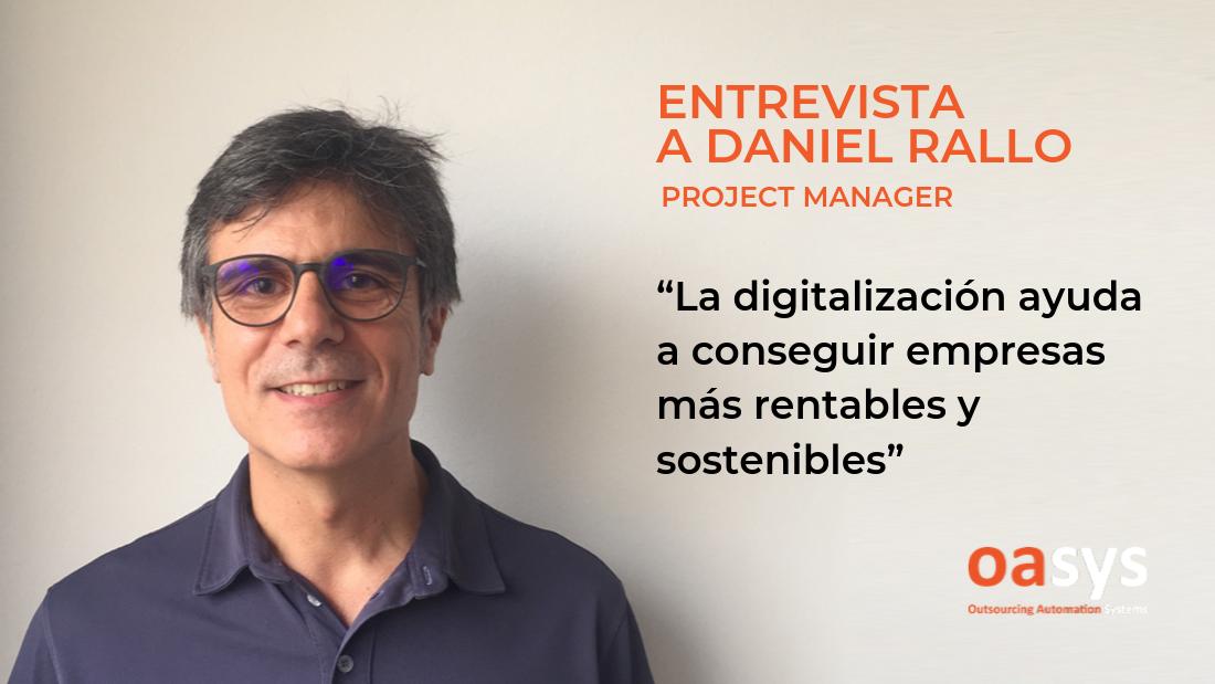 Entrevista a Daniel Rallo, Project Manager de Oasys